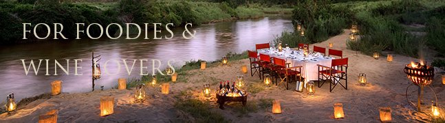 For Foodies & Wine Lovers - Robert Mark Safaris - Luxury African Safaris